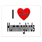 I Love Hummingbirds Small Poster