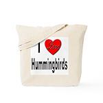 I Love Hummingbirds Tote Bag
