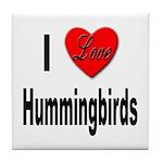 I Love Hummingbirds Tile Coaster