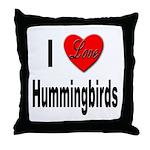 I Love Hummingbirds Throw Pillow