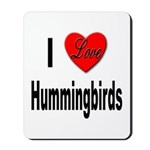 I Love Hummingbirds Mousepad