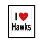 I Love Hawks Framed Panel Print