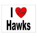 I Love Hawks Small Poster