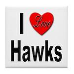 I Love Hawks Tile Coaster