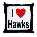 I Love Hawks Throw Pillow