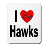 I Love Hawks Mousepad