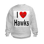 I Love Hawks (Front) Kids Sweatshirt