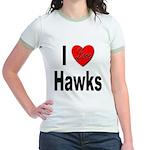 I Love Hawks (Front) Jr. Ringer T-Shirt