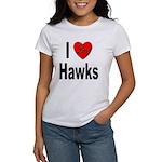 I Love Hawks (Front) Women's T-Shirt