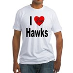 I Love Hawks (Front) Fitted T-Shirt