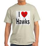 I Love Hawks (Front) Ash Grey T-Shirt