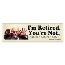 I'm Retired, You're Not Bumper Car Car Sticker