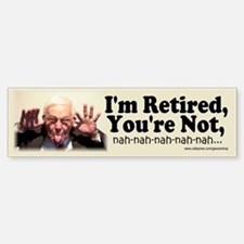 I'm Retired, You're Not Bumper Car Car Sticker