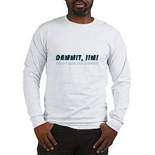 Dammit Jim Redux Long Sleeve T-Shirt