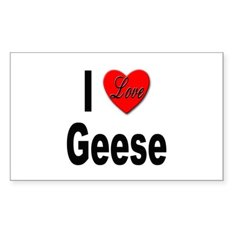 I Love Geese Rectangle Sticker