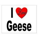I Love Geese Small Poster