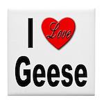 I Love Geese Tile Coaster