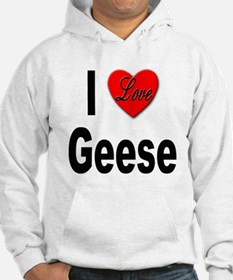 I Love Geese (Front) Hoodie