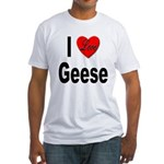 I Love Geese (Front) Fitted T-Shirt