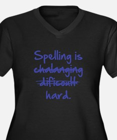 Spelling Is Hard Women's Plus Size V-Neck Dark T-S