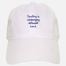 Spelling Is Hard Baseball Baseball Cap