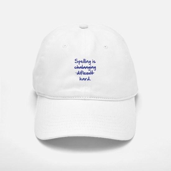 Spelling Is Hard Baseball Baseball Cap