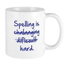 Spelling Is Hard Mug