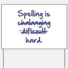 Spelling Is Hard Yard Sign