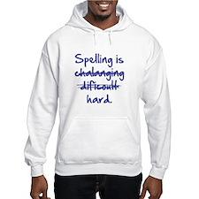 Spelling Is Hard Hoodie