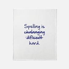 Spelling Is Hard Throw Blanket