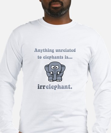 Irrelephant Long Sleeve T-Shirt