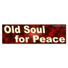 Old Soul for Peace Bumper Sticker