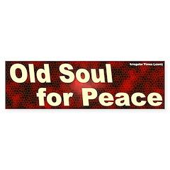 Old Soul for Peace Bumper Bumper Sticker