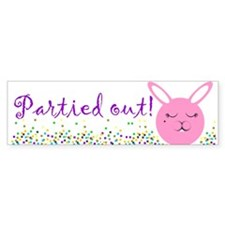 Partied Out Bunny Bumper Bumper Sticker
