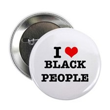 I Love Black People Button