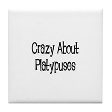 Crazy About Platypuses Tile Coaster