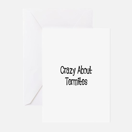 Crazy About Termites Greeting Cards (Pk of 10)