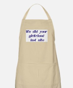 We did your girlfriend BBQ Apron