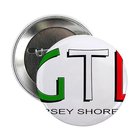 "Jersey Shore GTL 1 2.25"" Button"