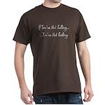 If You're Not Falling Dark T-Shirt