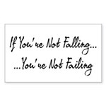 If You're Not Falling Sticker (Rectangle)