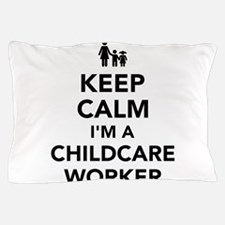 Keep calm I'm a childcare worker Pillow Case