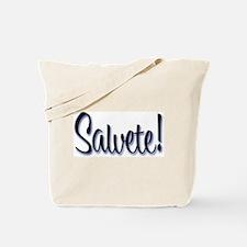 """Salvete! """"Hello!"""" in Latin Tote Bag"""