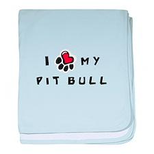 I *heart* My Pit Bull baby blanket