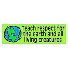 teach respect... Bumper Bumper Bumper Sticker