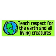 teach respect... Bumper Bumper Sticker
