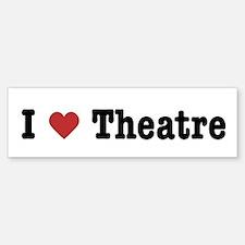 I Love Theatre Bumper Bumper Bumper Sticker