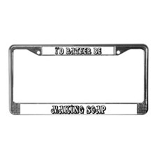 Rather be Making Soap License Plate Frame