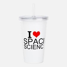 I Love Space Science Acrylic Double-wall Tumbler