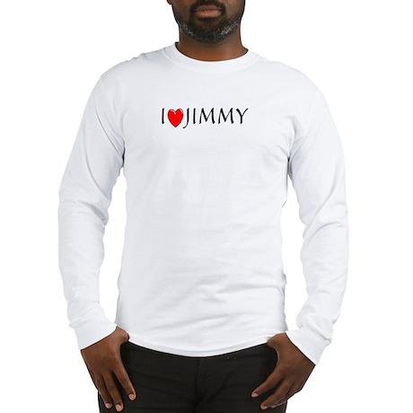 I Love Jimmy Long Sleeve T-Shirt